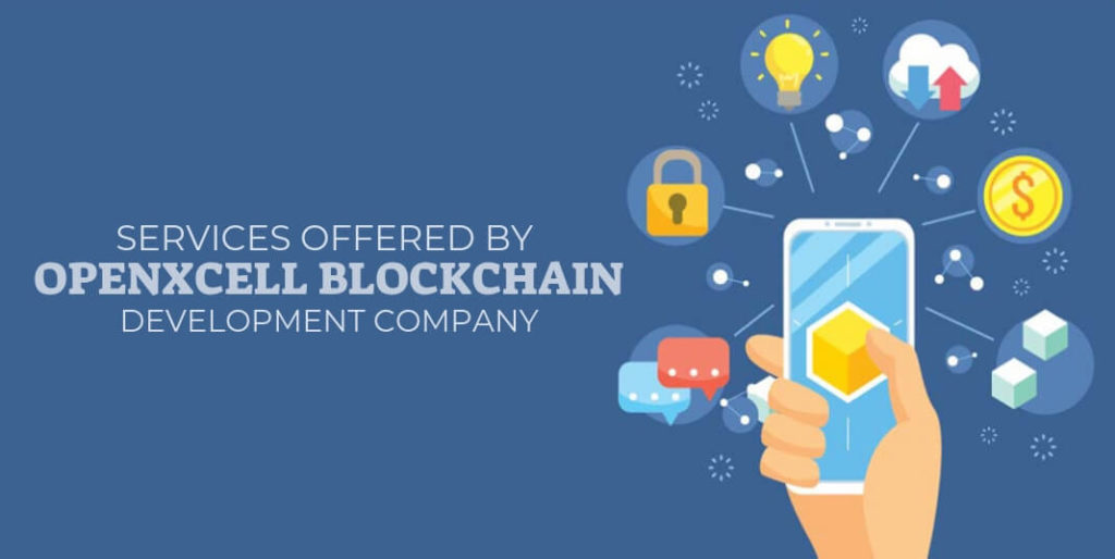 Services Offered by OpenXcell Blockchain Development Company
